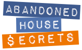 Abandoned House Secrets